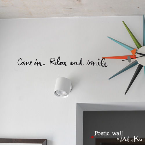 Poetic wall - Stickettes et billets doux - Come in. Relax and smile