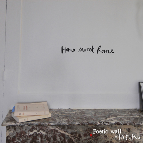 Poetic wall - Stickettes et billets doux - Home sweet home