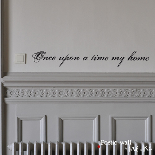 Poetic wall - Stickettes et billets doux - Once upon a time my home