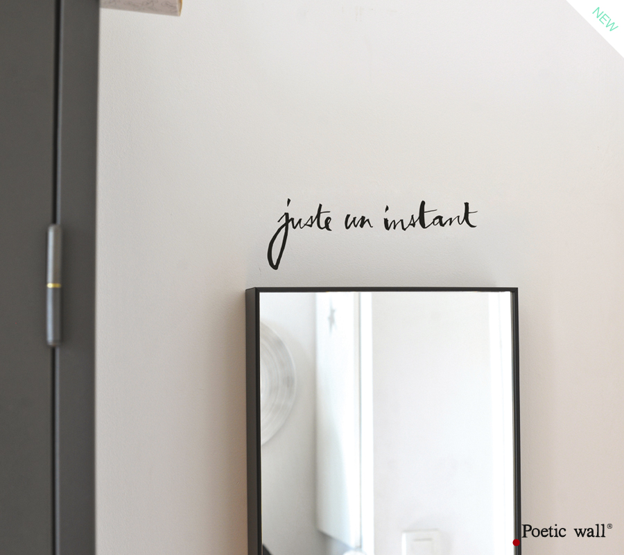 Poetic wall - Sticker - Juste un instant