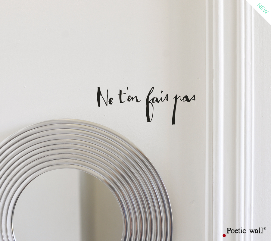 Poetic wall - Sticker - Ne t'en fais pas