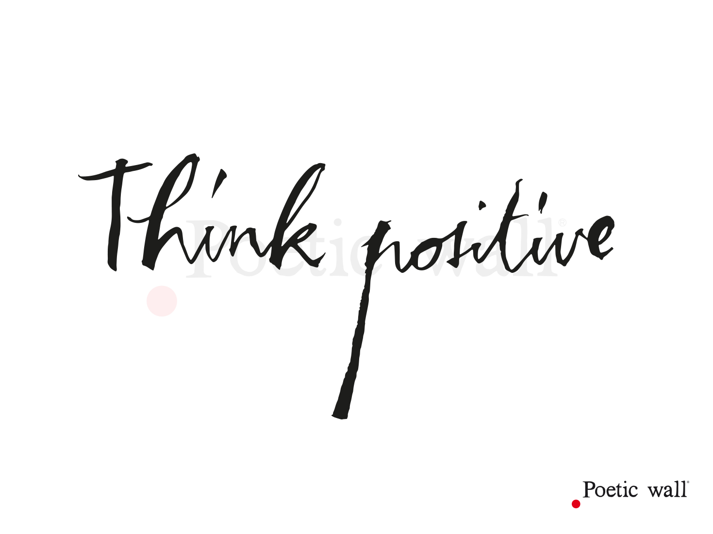 stickers-poeticwall-think-positive2