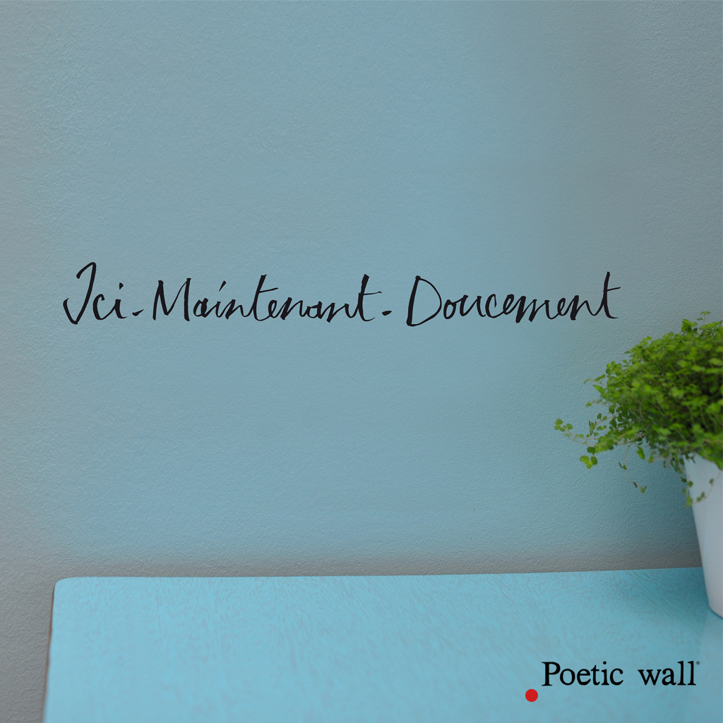 stickers-poeticwall-ici-maintenant-doucement