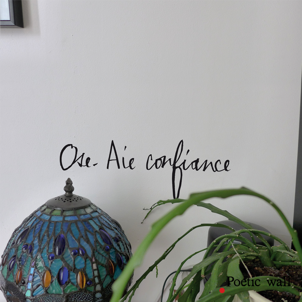 stickers-poeticwall-ose-aie-confiance